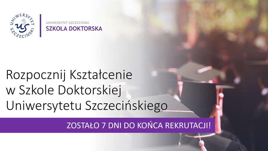Trwa rekrutacja do Szkoły Doktorskiej Uniwersytetu Szczecińskiego