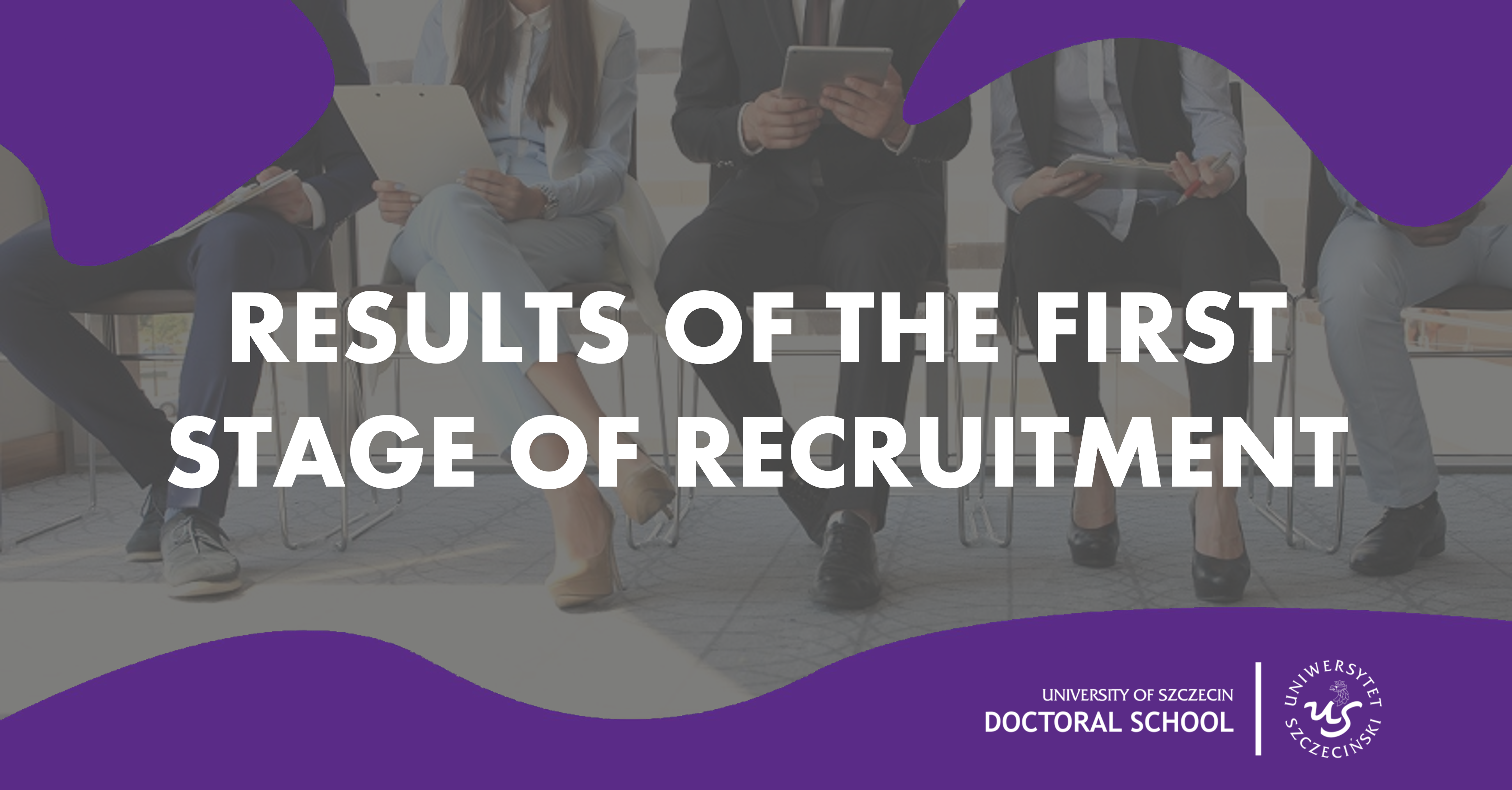 Results of the First Stage of Recruitment to the Doctoral School of the University of Szczecin